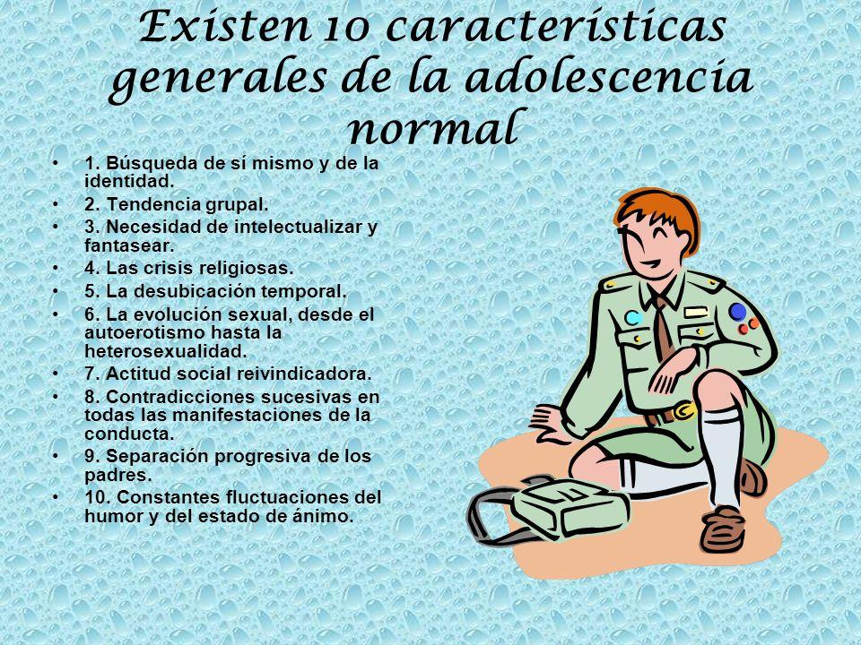Existen 10 características generales de la adolescencia normal