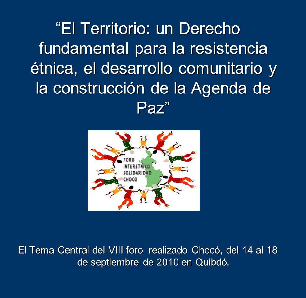 El Territorio: un Derecho fundamental para la resistencia étnica, el desarrollo comunitario y la construcción de la Agenda de Paz