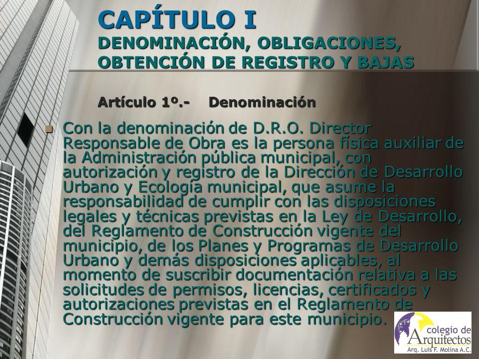 CAPÍTULO I DENOMINACIÓN, OBLIGACIONES, OBTENCIÓN DE REGISTRO Y BAJAS Artículo 1º.- Denominación