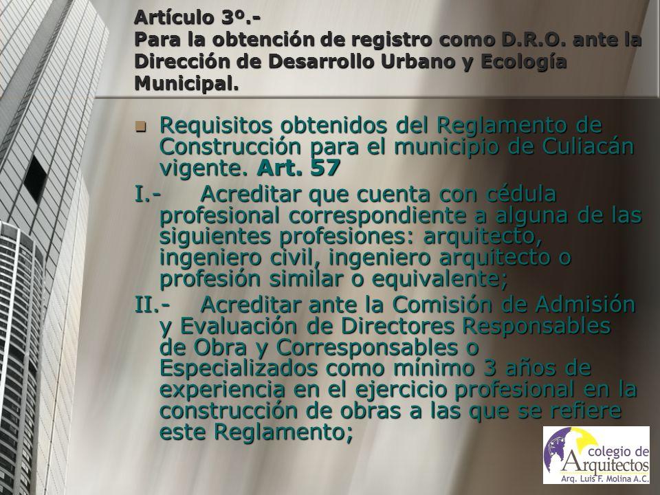 Artículo 3º. - Para la obtención de registro como D. R. O