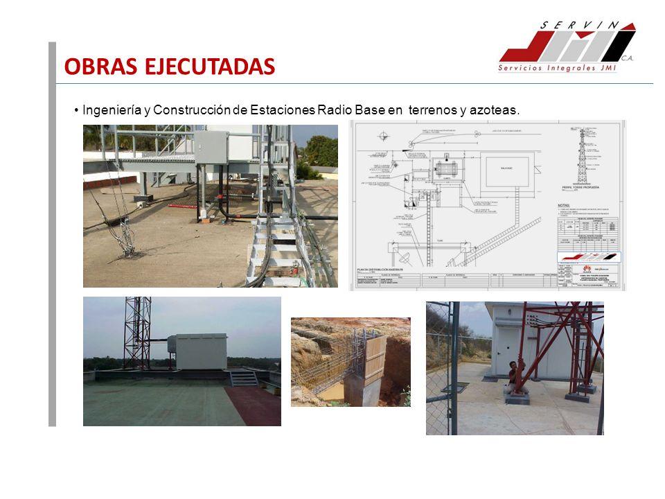 OBRAS EJECUTADAS Ingeniería y Construcción de Estaciones Radio Base en terrenos y azoteas.