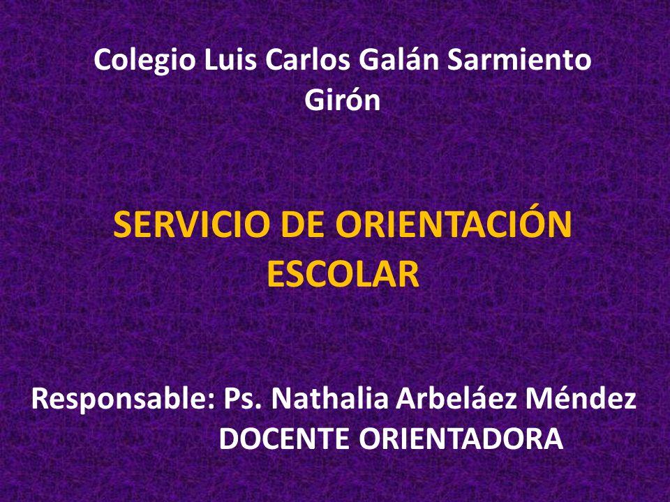 Colegio Luis Carlos Galán Sarmiento SERVICIO DE ORIENTACIÓN ESCOLAR