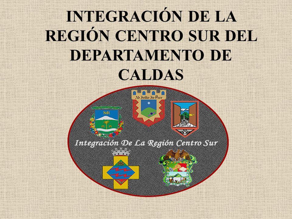 INTEGRACIÓN DE LA REGIÓN CENTRO SUR DEL DEPARTAMENTO DE CALDAS