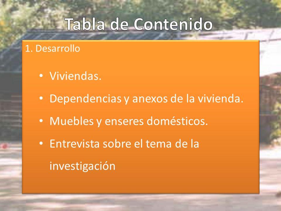 Tabla de Contenido Viviendas. Dependencias y anexos de la vivienda.