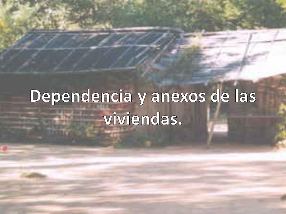 Dependencia y anexos de las viviendas.