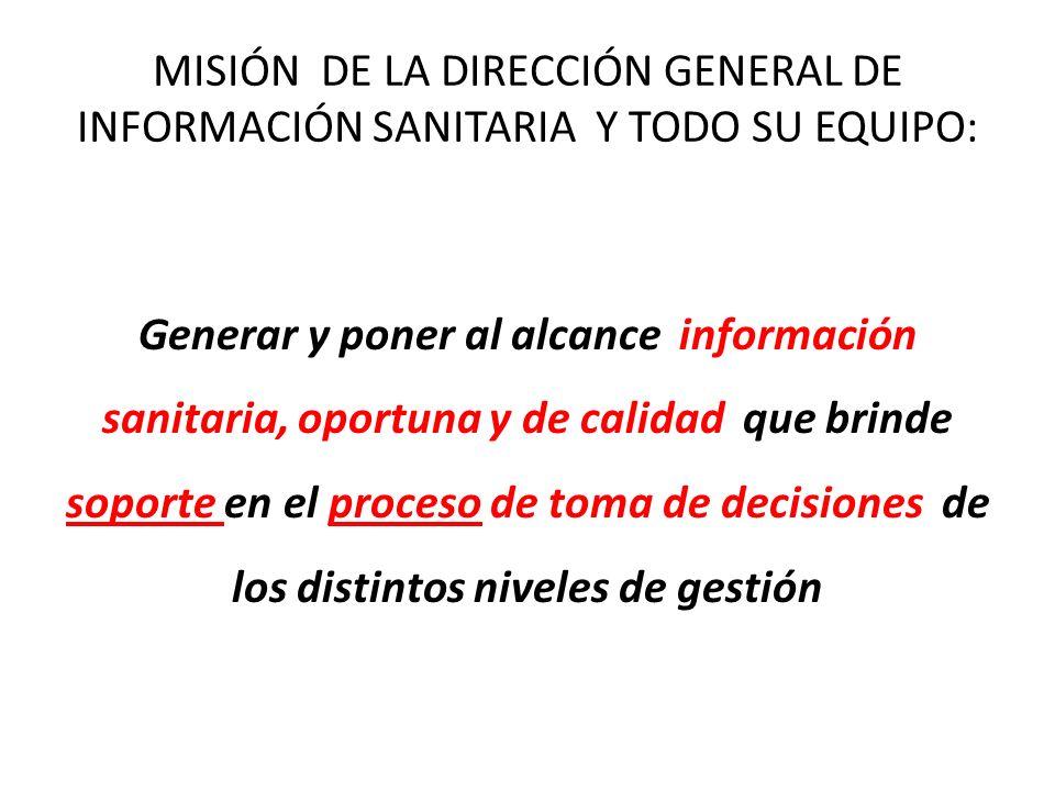MISIÓN DE LA DIRECCIÓN GENERAL DE INFORMACIÓN SANITARIA Y TODO SU EQUIPO: