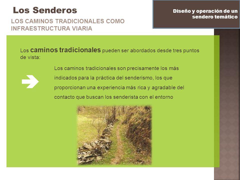  Los Senderos LOS CAMINOS TRADICIONALES COMO INFRAESTRUCTURA VIARIA