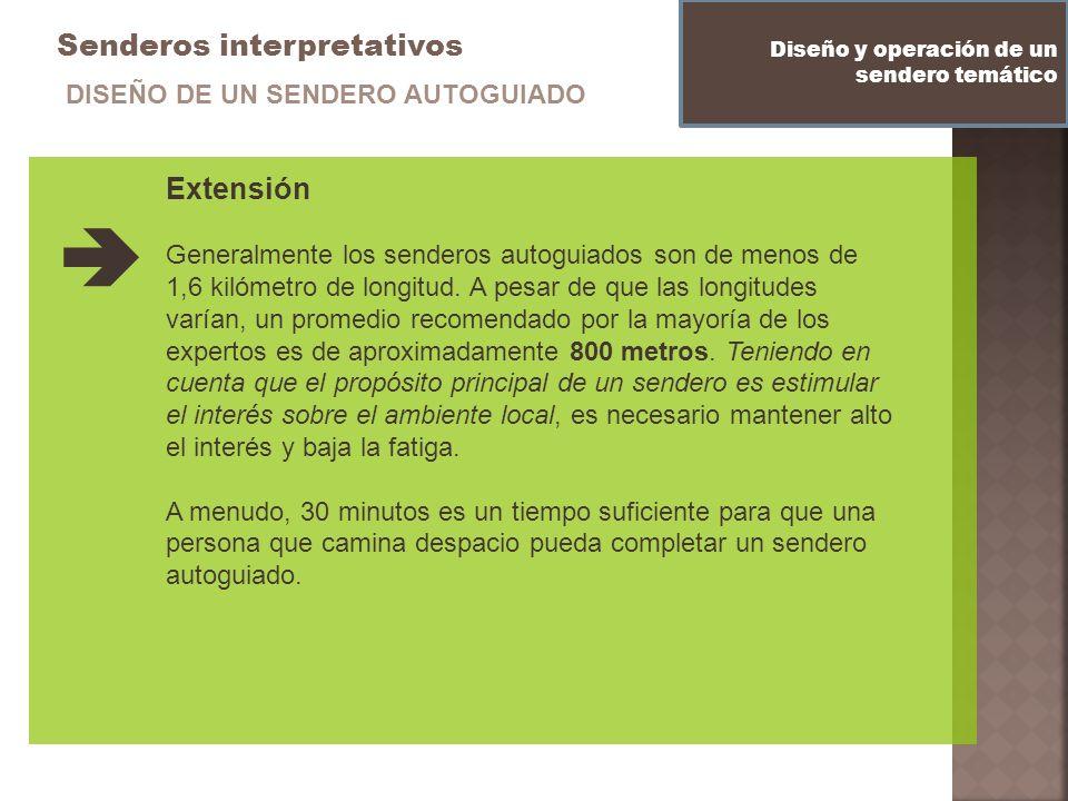  Senderos interpretativos Extensión DISEÑO DE UN SENDERO AUTOGUIADO