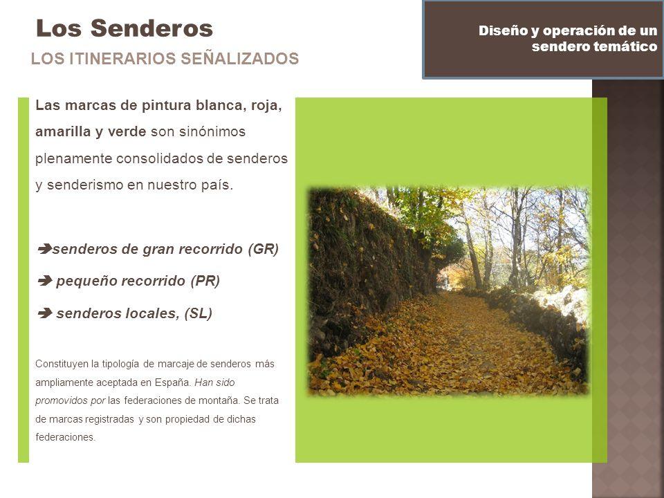 Los Senderos LOS ITINERARIOS SEÑALIZADOS