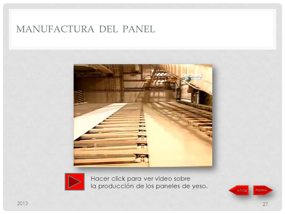 manufactura del panel Hacer click para ver video sobre