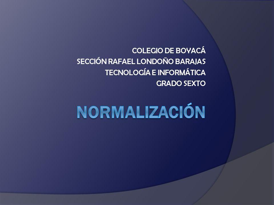 nORMALIZACIÓN COLEGIO DE BOYACÁ SECCIÓN RAFAEL LONDOÑO BARAJAS