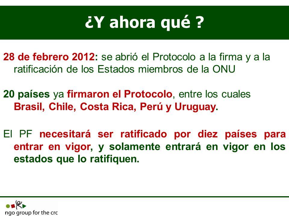 ¿Y ahora qué 28 de febrero 2012: se abrió el Protocolo a la firma y a la ratificación de los Estados miembros de la ONU.