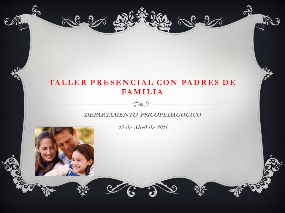 TALLER PRESENCIAL CON PADRES DE FAMILIA