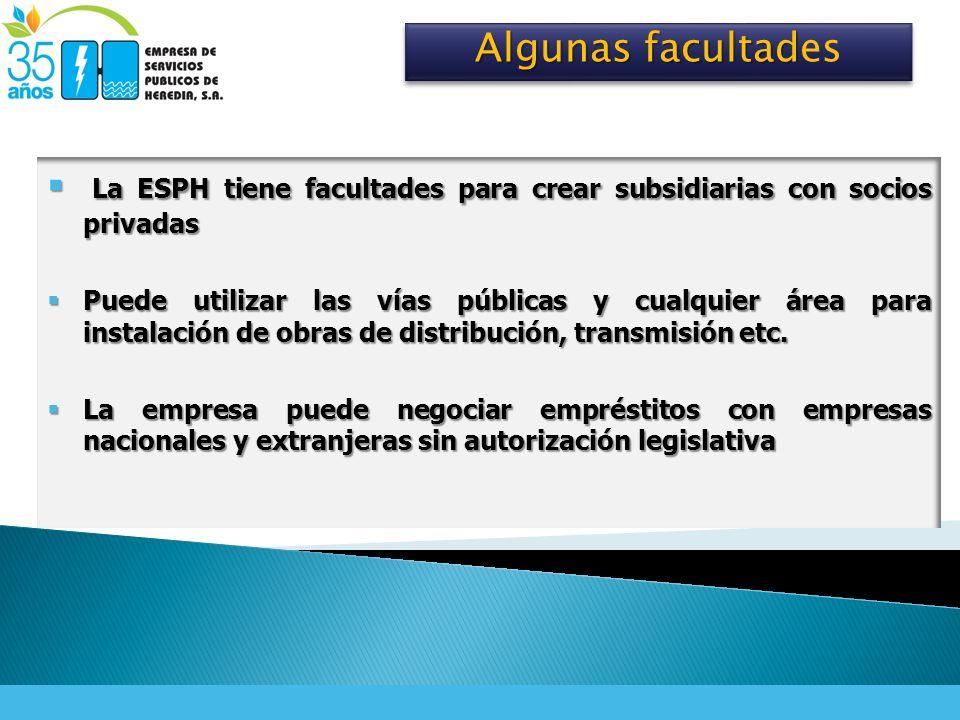 Algunas facultades La ESPH tiene facultades para crear subsidiarias con socios privadas.