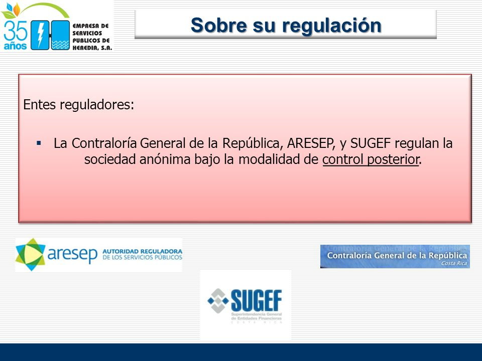 Sobre su regulación Entes reguladores: