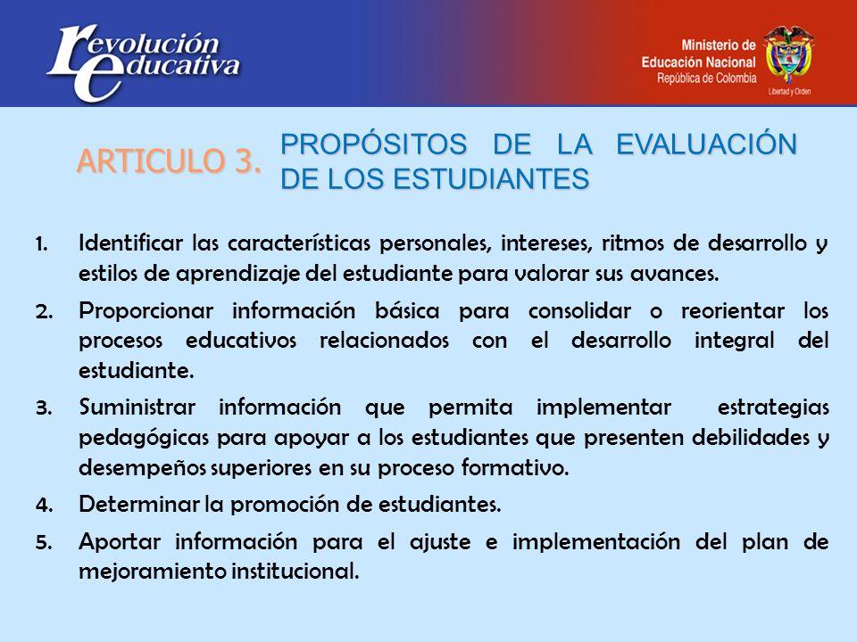 ARTICULO 3. PROPÓSITOS DE LA EVALUACIÓN DE LOS ESTUDIANTES