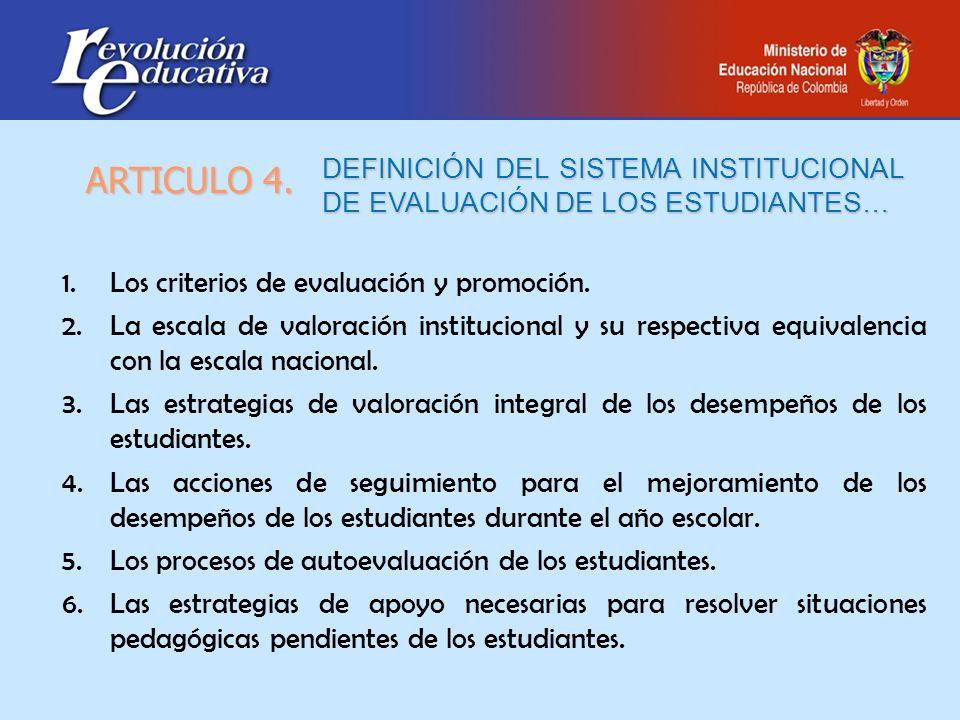ARTICULO 4. Los criterios de evaluación y promoción.