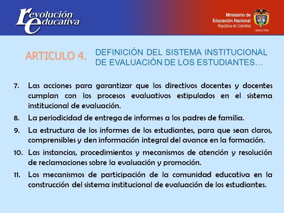 ARTICULO 4. DEFINICIÓN DEL SISTEMA INSTITUCIONAL DE EVALUACIÓN DE LOS ESTUDIANTES…