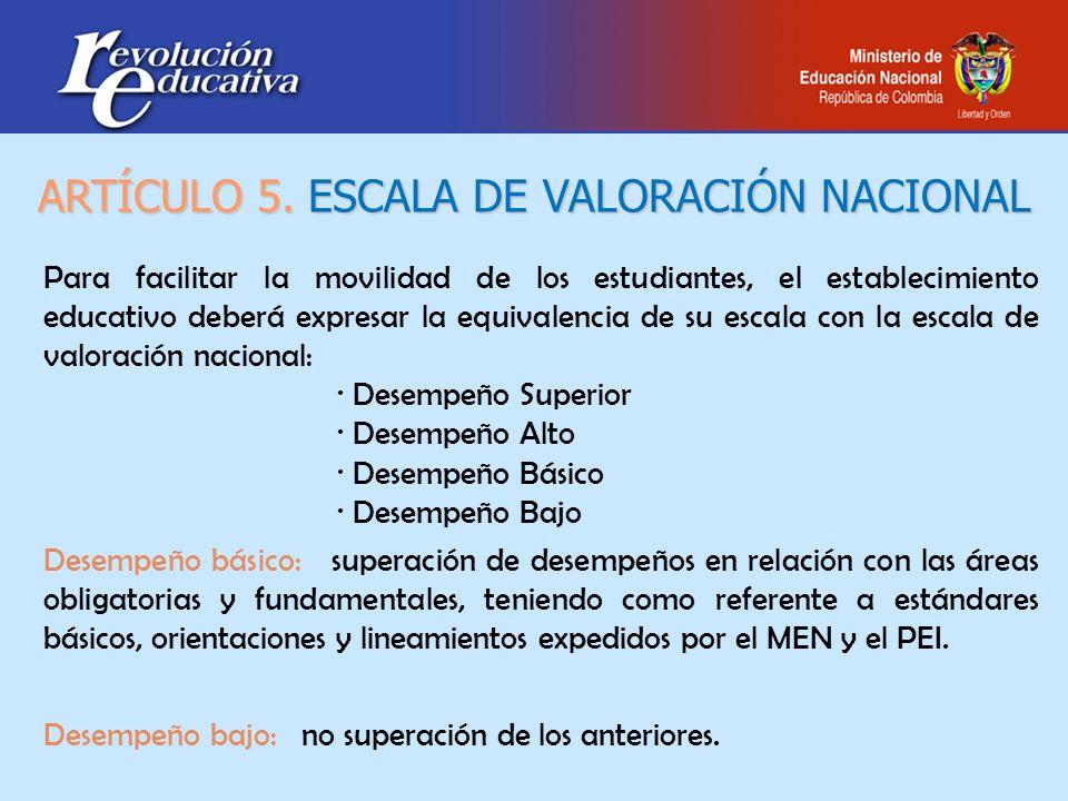 ARTÍCULO 5. ESCALA DE VALORACIÓN NACIONAL