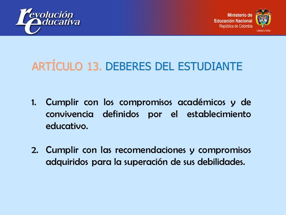 ARTÍCULO 13. DEBERES DEL ESTUDIANTE