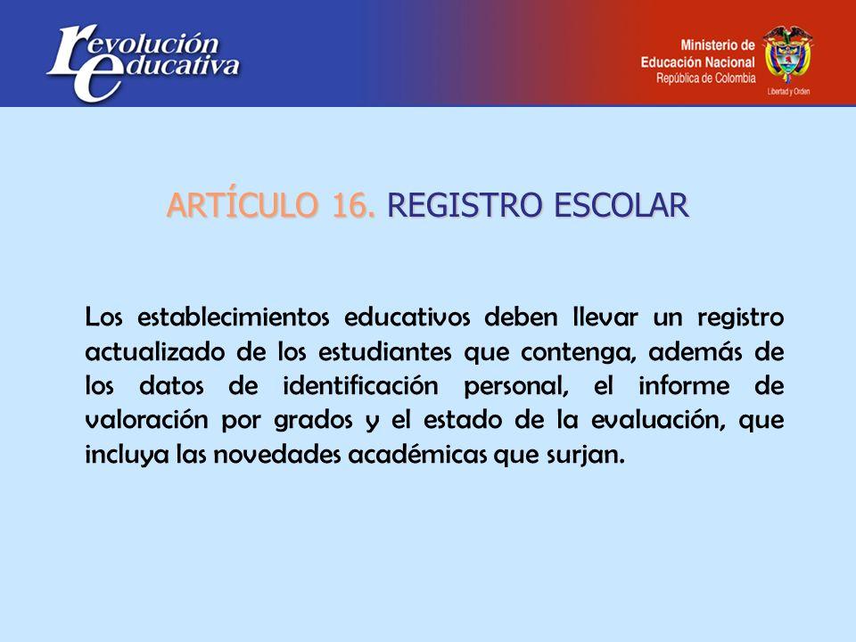 ARTÍCULO 16. REGISTRO ESCOLAR