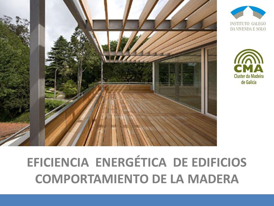 EFICIENCIA ENERGÉTICA DE EDIFICIOS COMPORTAMIENTO DE LA MADERA