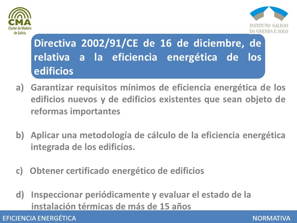 Directiva 2002/91/CE de 16 de diciembre, de relativa a la eficiencia energética de los edificios