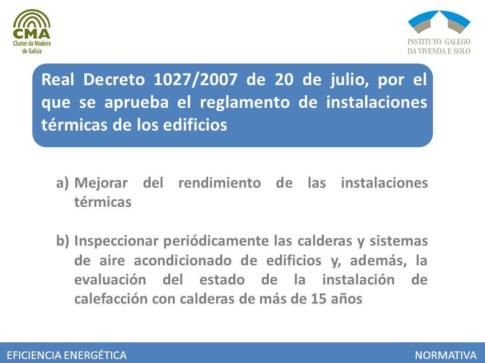 Real Decreto 1027/2007 de 20 de julio, por el que se aprueba el reglamento de instalaciones térmicas de los edificios