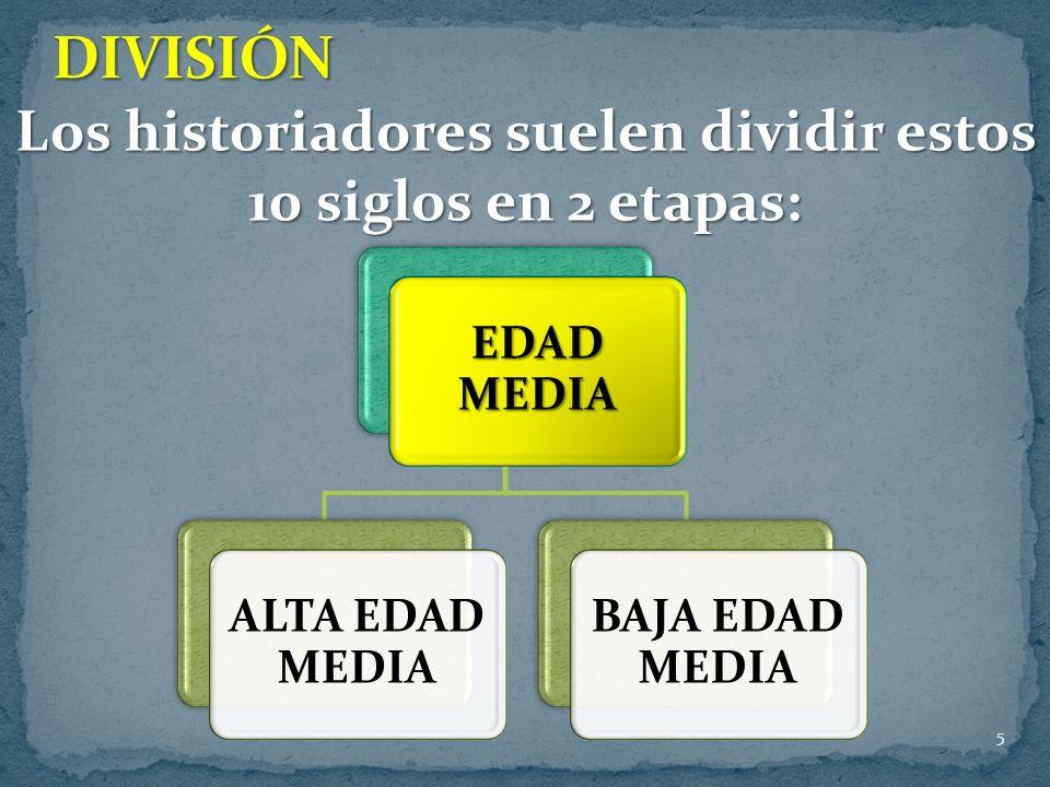 Los historiadores suelen dividir estos 10 siglos en 2 etapas: