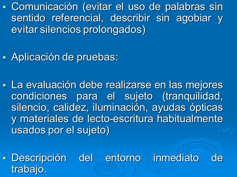 Comunicación (evitar el uso de palabras sin sentido referencial, describir sin agobiar y evitar silencios prolongados)