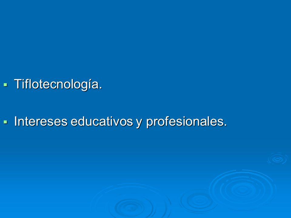 Tiflotecnología. Intereses educativos y profesionales.