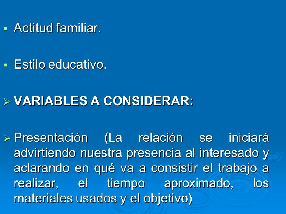 Actitud familiar. Estilo educativo. VARIABLES A CONSIDERAR: