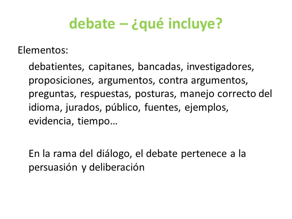 debate – ¿qué incluye
