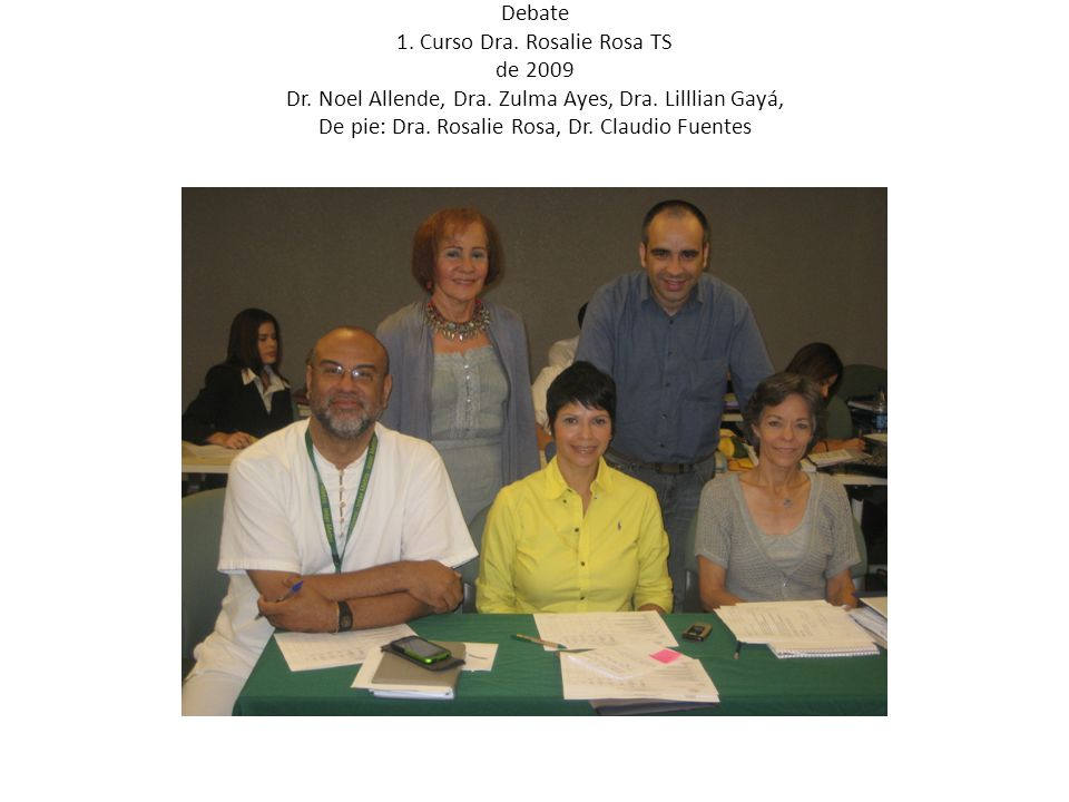 Debate 1. Curso Dra. Rosalie Rosa TS de 2009 Dr. Noel Allende, Dra