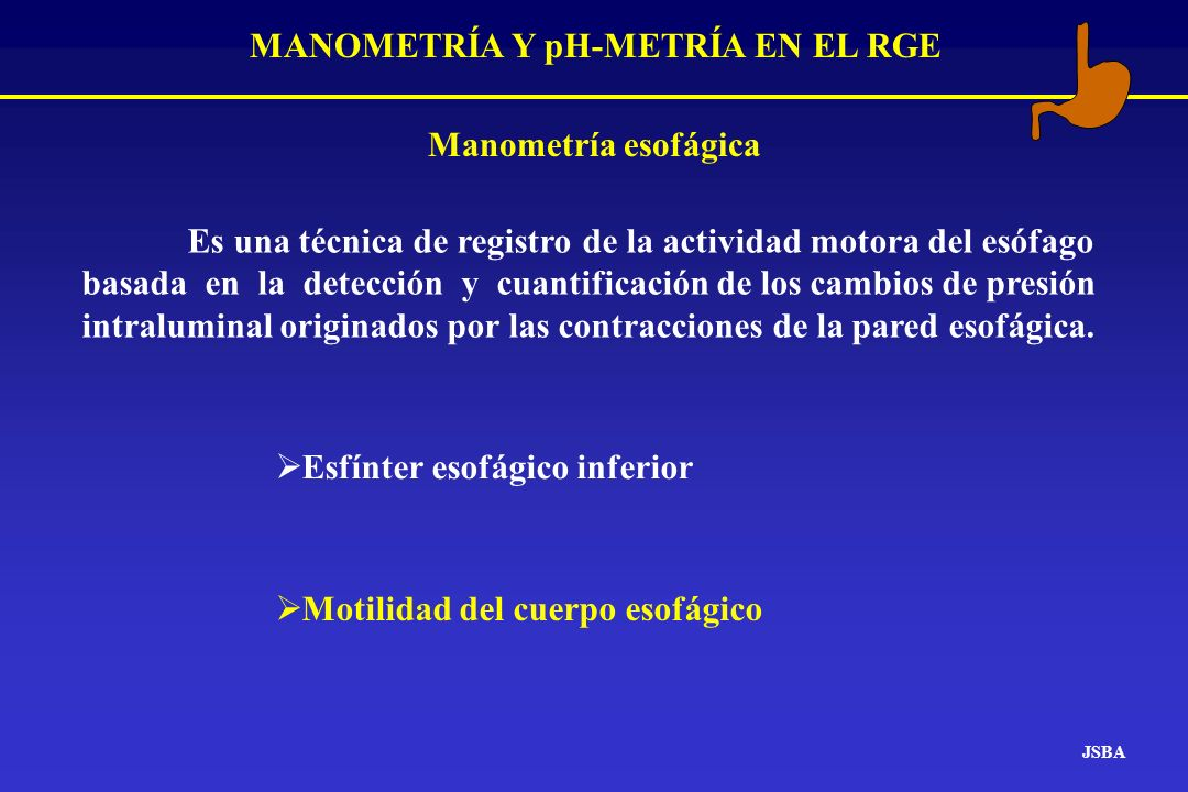 MANOMETRÍA Y pH-METRÍA EN EL RGE