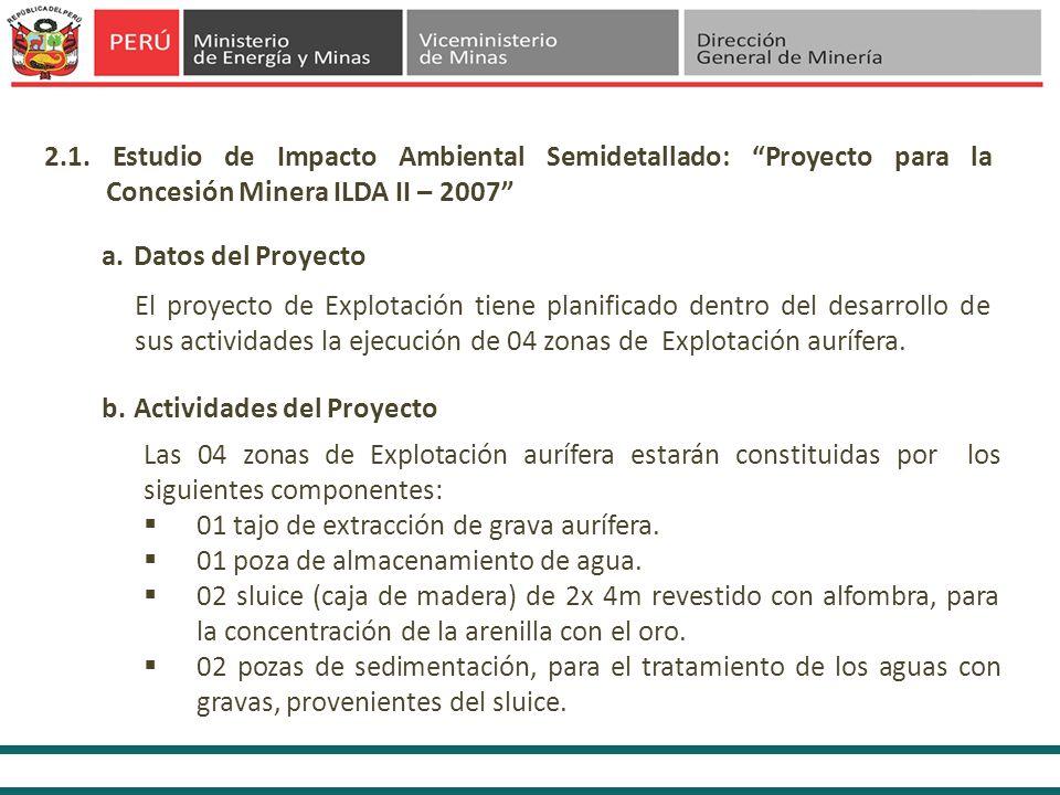 2.1. Estudio de Impacto Ambiental Semidetallado: Proyecto para la Concesión Minera ILDA II – 2007