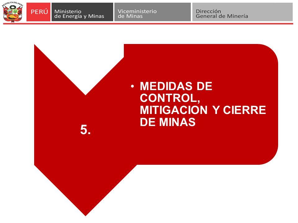 5. MEDIDAS DE CONTROL, MITIGACION Y CIERRE DE MINAS