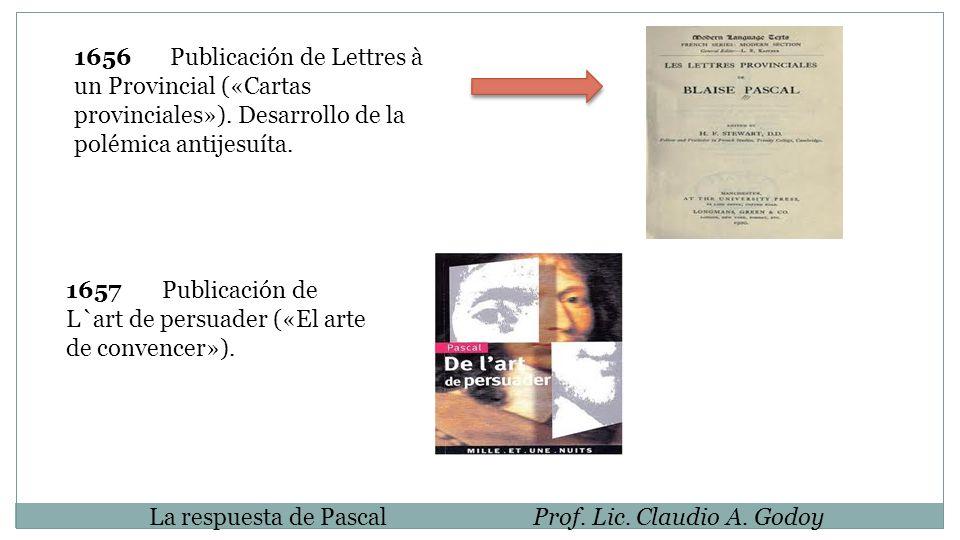 1656. Publicación de Lettres à un Provincial («Cartas provinciales»)