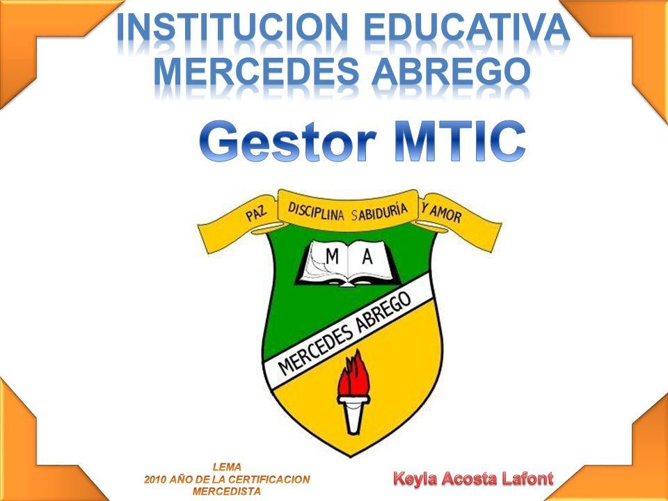 Gestor MTIC INSTITUCION EDUCATIVA MERCEDES ABREGO Keyla Acosta Lafont