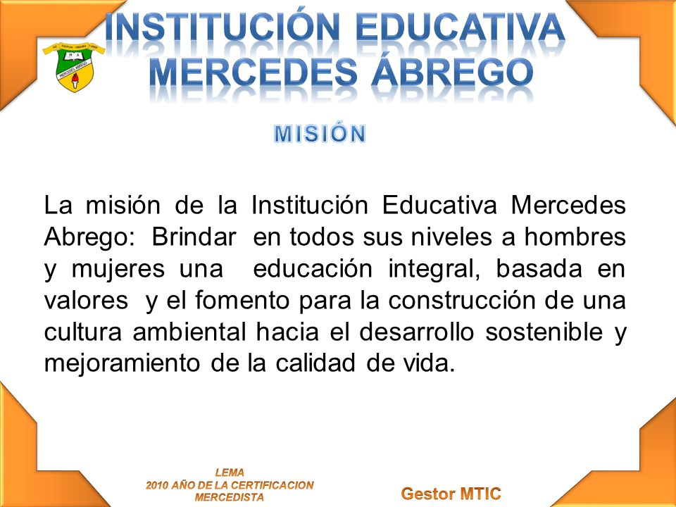 INSTITUCIÓN EDUCATIVA 2010 AÑO DE LA CERTIFICACION MERCEDISTA