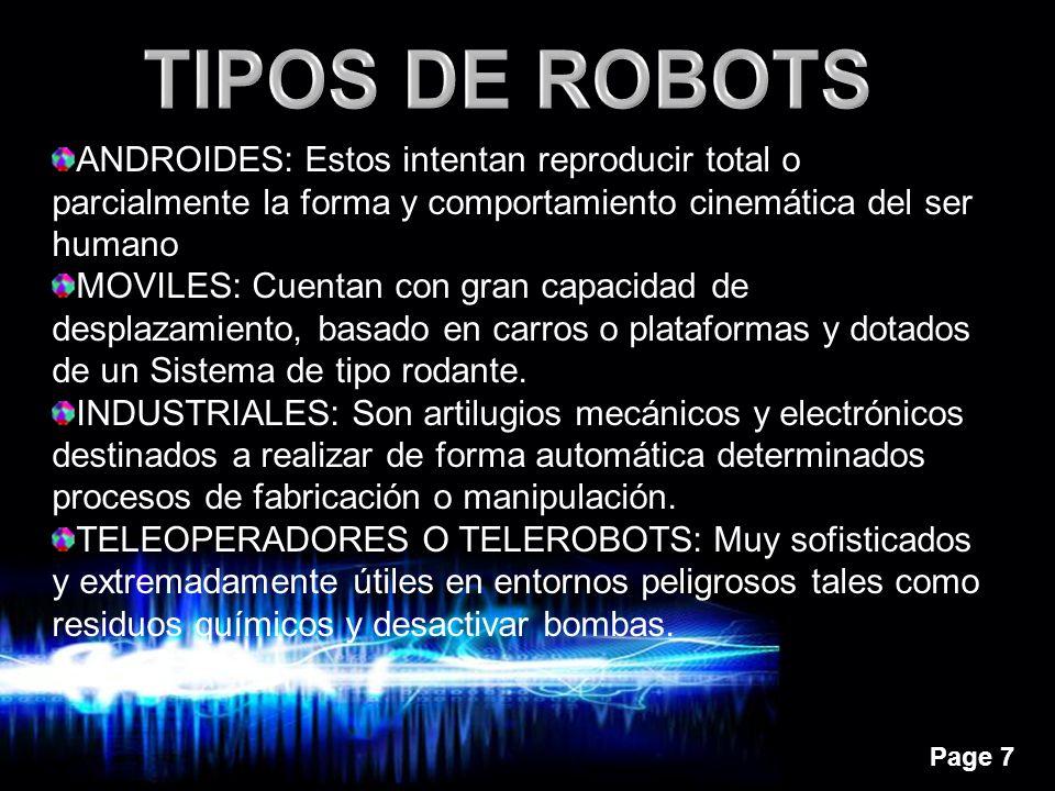 TIPOS DE ROBOTS ANDROIDES: Estos intentan reproducir total o parcialmente la forma y comportamiento cinemática del ser humano.