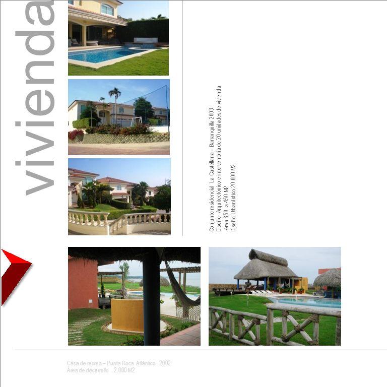 vivienda Diseño Arquitectónico e interventoría de 20 unidades de vivienda. Conjunto residencial La Castellana – Barranquilla 2003.