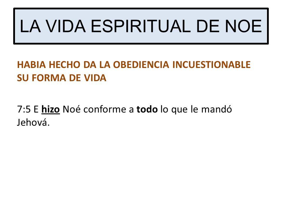 LA VIDA ESPIRITUAL DE NOE