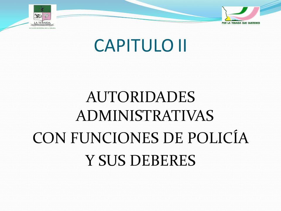AUTORIDADES ADMINISTRATIVAS CON FUNCIONES DE POLICÍA Y SUS DEBERES