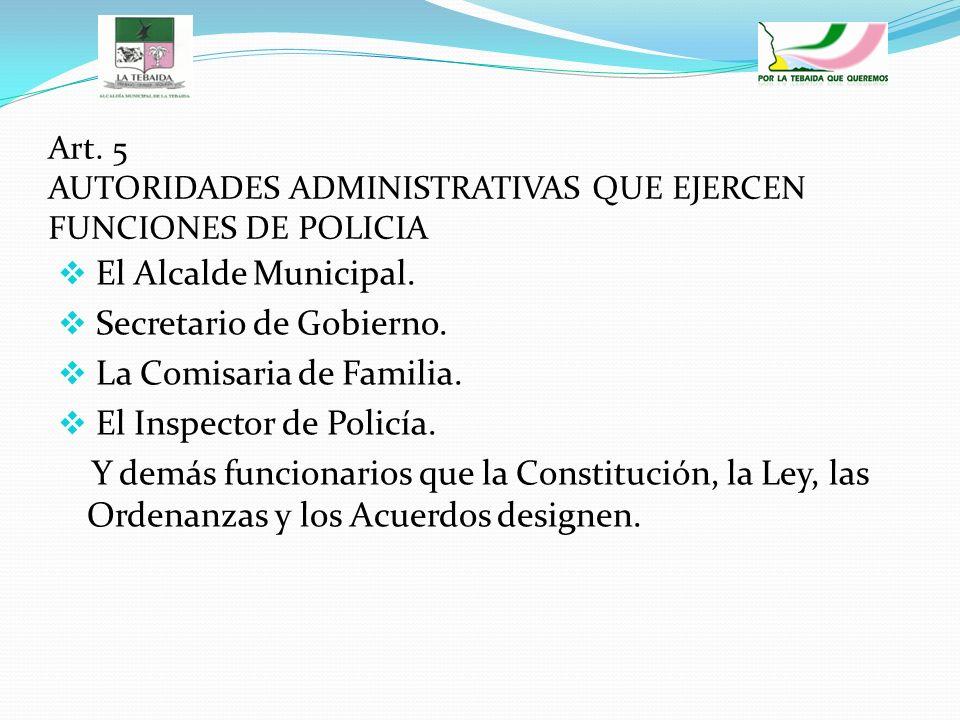 Art. 5 AUTORIDADES ADMINISTRATIVAS QUE EJERCEN FUNCIONES DE POLICIA