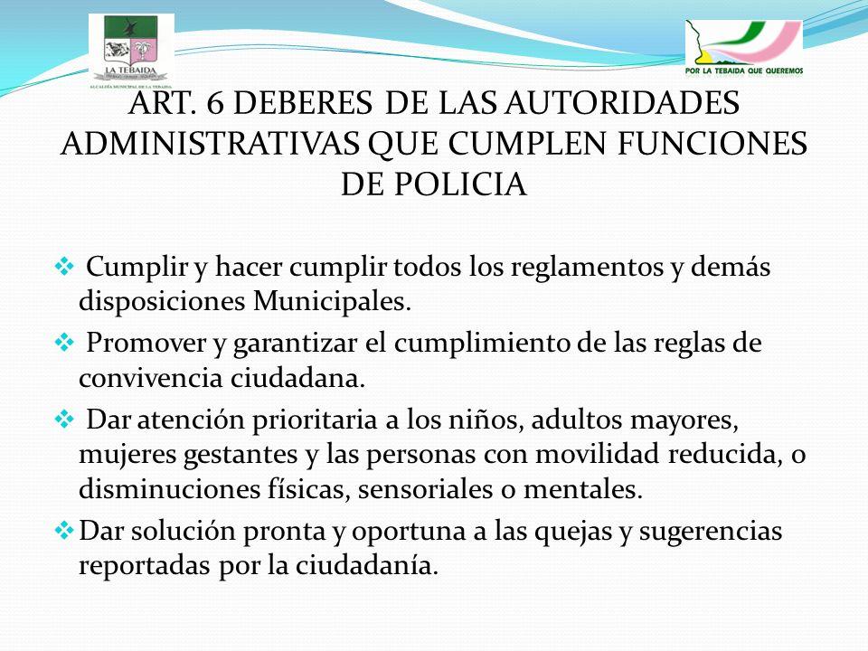 ART. 6 DEBERES DE LAS AUTORIDADES ADMINISTRATIVAS QUE CUMPLEN FUNCIONES DE POLICIA