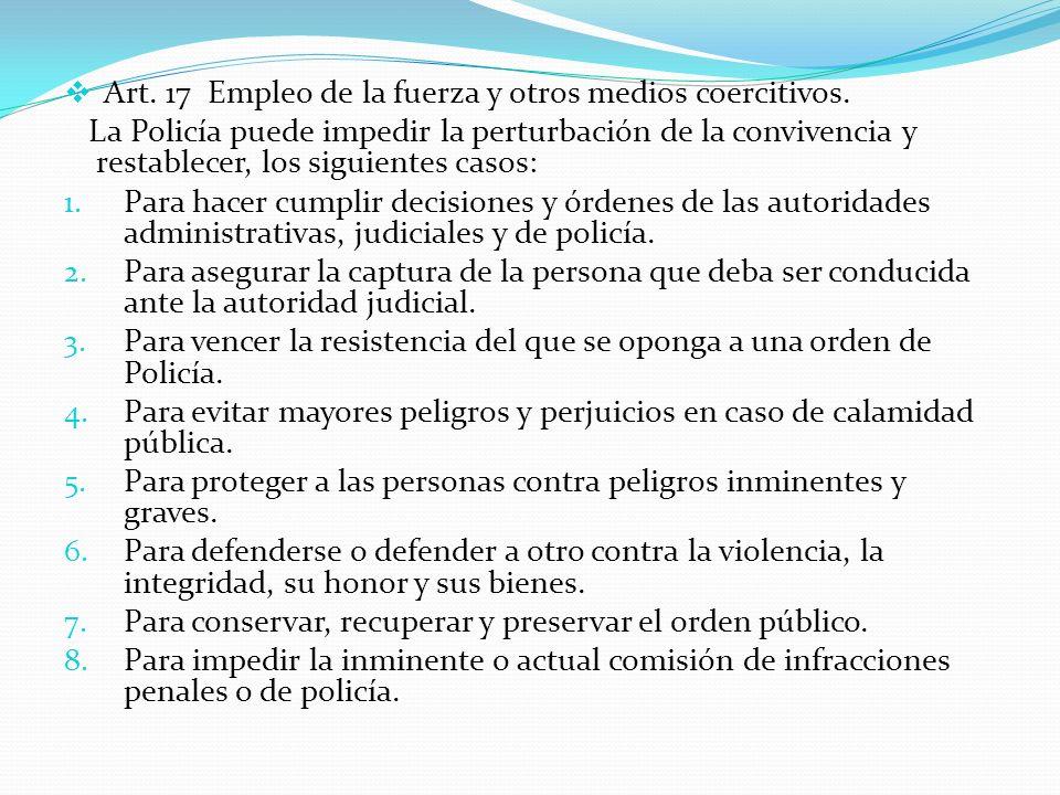 Art. 17 Empleo de la fuerza y otros medios coercitivos.