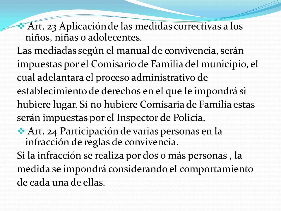 Art. 23 Aplicación de las medidas correctivas a los niños, niñas o adolecentes.