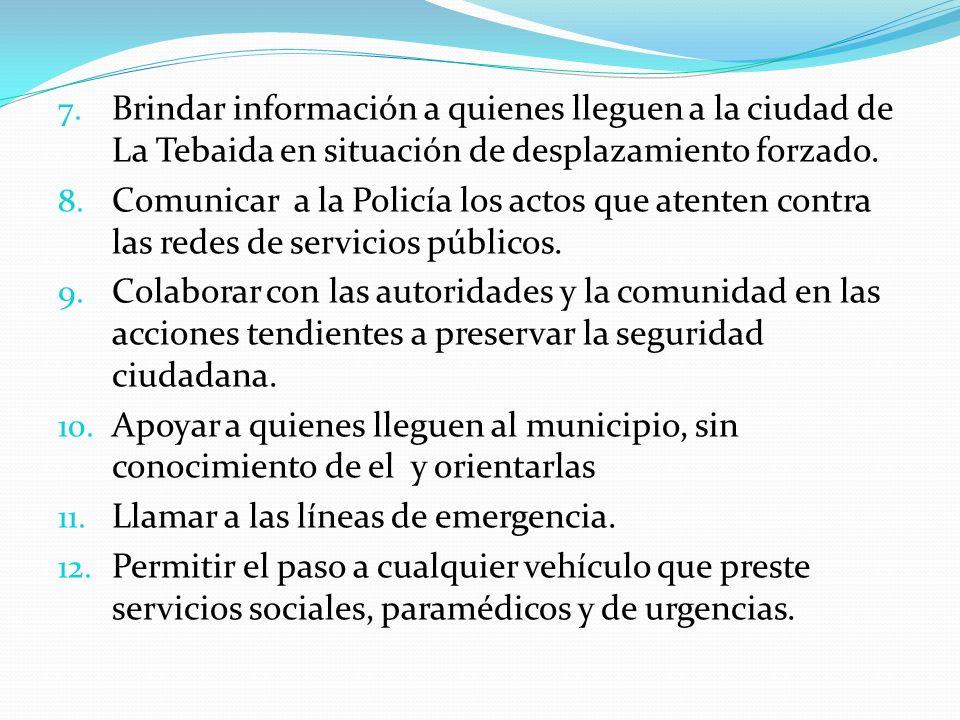 Brindar información a quienes lleguen a la ciudad de La Tebaida en situación de desplazamiento forzado.