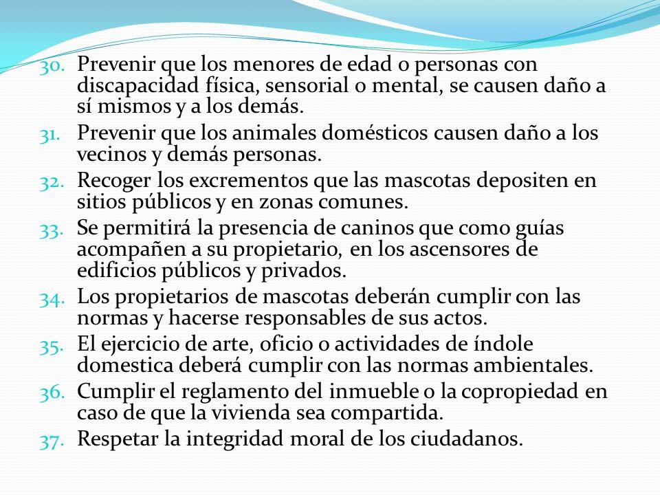 Prevenir que los menores de edad o personas con discapacidad física, sensorial o mental, se causen daño a sí mismos y a los demás.